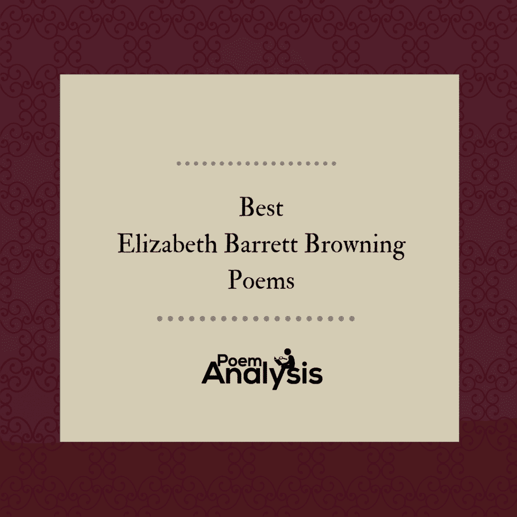 Best Elizabeth Barrett Browning Poems