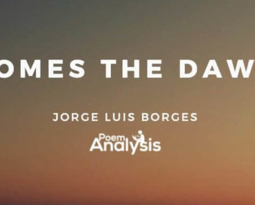 Comes the Dawn by Jorge Luis Borges